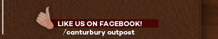 Like Canterbury Outpost on Facebook!